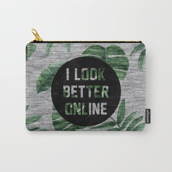 I Loook Better Online Carry-All Pouch
