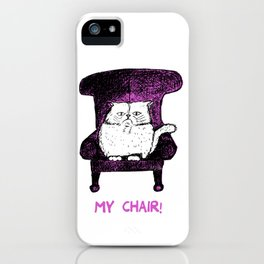 My Chair!  (Pink) iPhone Case