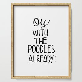 Oy with the poodles! Serving Tray