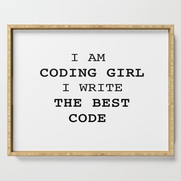 I am CODING GIRL I write THE BEST CODE Serving Tray