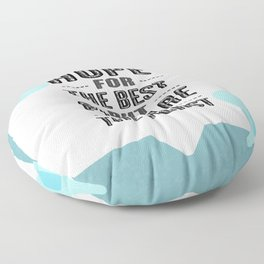 Hope for the best, but prepare for the worst Inspirational Motivational Quote Design Floor Pillow