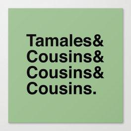 Latinxmas: Tamales & Cousins Canvas Print