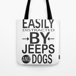 Easily distracted by Jeeps and Dogs Tote Bag