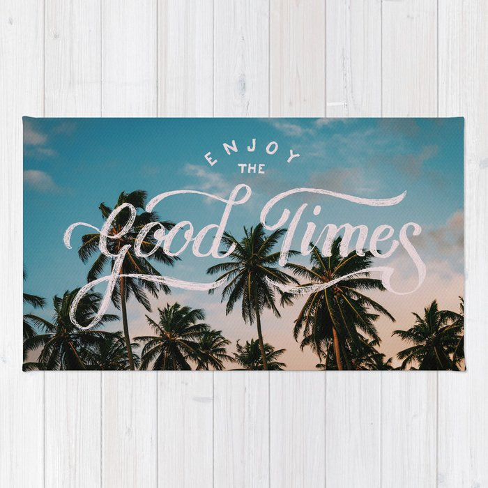 Enjoy the good times Rug