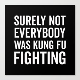 Kung Fu Fighting, Funny Saying Canvas Print