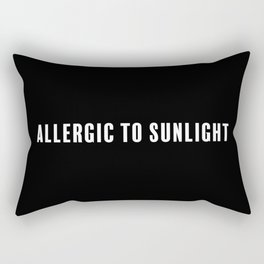 Allergic to Sunlight Rectangular Pillow