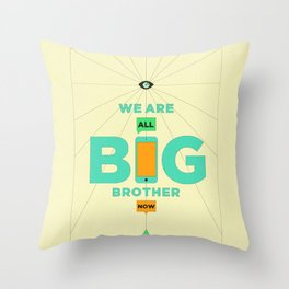 WE ARE ALL BIG BROTHER NOW Throw Pillow