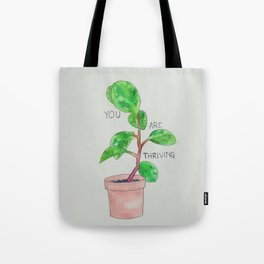 you are thriving Tote Bag