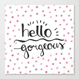 hello gorgeous pink Canvas Print