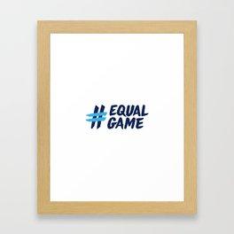 Equal Game t-shirt Framed Art Print