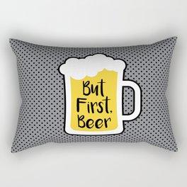 But First Beer Rectangular Pillow