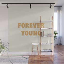 Forever Young - Gold Wall Mural