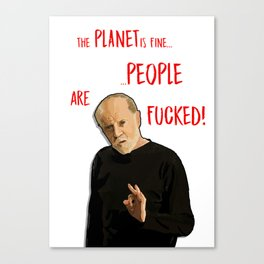 The Planet is fine... Canvas Print