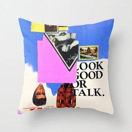 Look Good Or Talk Throw Pillow