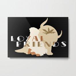 Loyal Friends Metal Print