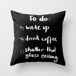 shatter the glass ceiling Throw Pillow