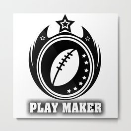 PLAY MAKER  Metal Print