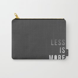 LESS IS MORE Carry-All Pouch