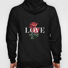Love Wildly #typography #love #floral Hoody