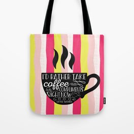 I'd rather take coffee than compliments right Tote Bag