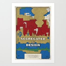'Segregated By Design' Poster Art Print