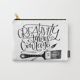 Creativity takes Courage Carry-All Pouch