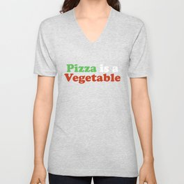 Pizza is a Vegetable 2 Unisex V-Neck