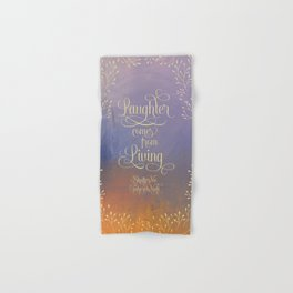 Laughter comes from living. Shatter Me Hand & Bath Towel