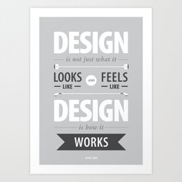 Design is how it works Art Print