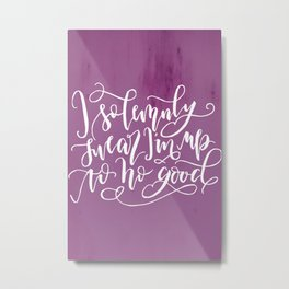 I Solemnly Swear I'm Up To No Good Metal Print