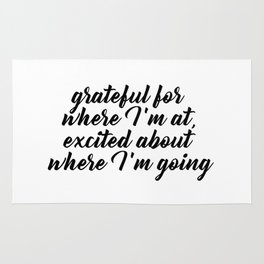 Grateful for where I'm at, excited about where I'm going Rug