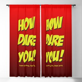 How dare you! Blackout Curtain