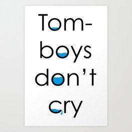 Tomboys don't cry Art Print