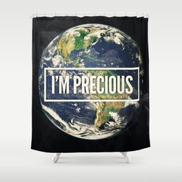 I'm Precious Shower Curtain