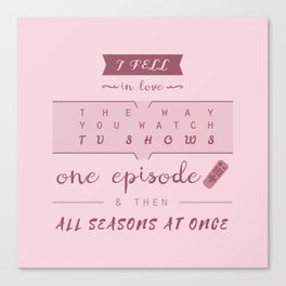 TFiOS misquote #1 (TV SHOWS) Canvas Print