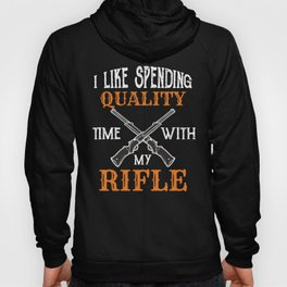 Patriotic Gun Lover I Like Spending Time With My Rifle Gift Hoody