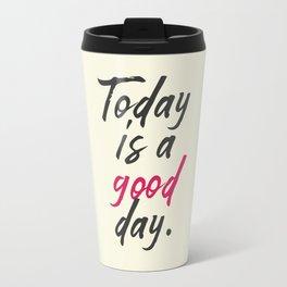 Today is a good day, positive vibes, thinking, happy life, smile, enjoy, sun, happiness, joy, free Travel Mug