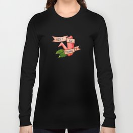 Ain't No Thang Long Sleeve T-shirt