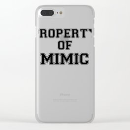 Property of MIMIC Clear iPhone Case