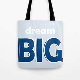Dream BIG - Positive Thinking - Deep Blue, Light Blue & White Tote Bag