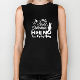 I Hate Winter Want To Build Snowman No Bad Snow Ice Holiday Biker Tank