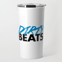 Dirty Beats Rave Quote Travel Mug