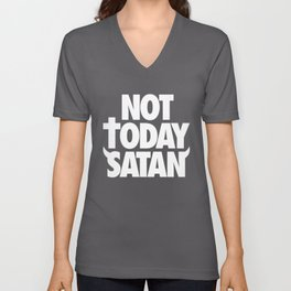 Not Today Satan Unisex V-Neck