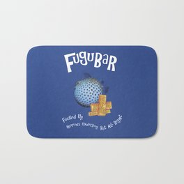 Fugubar: Fucked Up, Glorious Underdog, But All Right! Bath Mat