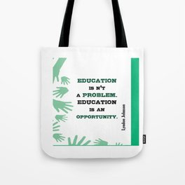 Education is an opportunity Inspirational Typography Quote Tote Bag
