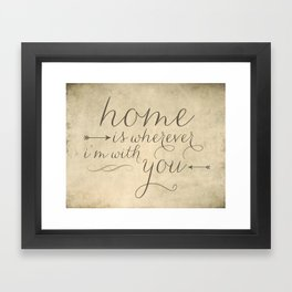 Home is Wherever I'm With You Framed Art Print