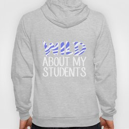 wild about my students teacher science Hoody