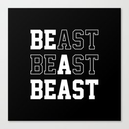 Be A Beast Canvas Print