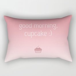 Good Morning, Cupcake Rectangular Pillow