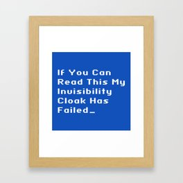 Invisibility Cloak Failure Framed Art Print